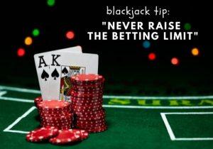 Never raise the betting limit when playing blackjack - Online Blackjack
