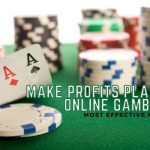 The Most Effective Method to Make Profits Playing Online Gambling